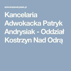 Kancelaria Adwokacka Patryk Andrysiak - Oddział Kostrzyn Nad Odrą