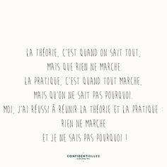 Mot théorico-pratique - Confidentielles Best Quotes, Funny Quotes, Life Quotes, Staff Motivation, Funny French, Quote Citation, French Quotes, Funny Text Messages, Some Words