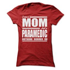 I AM A MOM AND A PARAMEDIC SHIRTS T Shirt, Hoodie, Sweatshirt