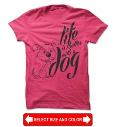 So DogGone Funny!: T-Shirts For Dog Lovers: Life Is Better With Dogs