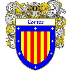 Cortez Coat of Arms   http://spanishcoatofarms.com/ has a wide variety of products with your Hispanic surname with your coat of arms/family crest, flags and national symbols from Mexico, Peurto Rico, Cuba and many more available upon request.