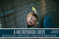 A motherhood cheer - via Finding Joy blog