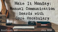 Welcome to Make It Monday, a series in which we hope to inspire your team to create communication boards and instructional materials for students who need or already use core vocabulary. In the fir…