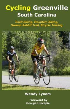 Cycling Greenville SC: Road Biking, Mountain Biking, Swamp Rabbit Trail, Bike Touring