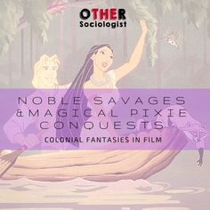 Noble Savages and Magical Pixie Conquests: Colonial Fantasies in Film – The Other Sociologist Feminist Issues, Film Red, George Lucas, Hollywood Studios, Savages, Pixie, Pop Culture, Presentation, About Me Blog