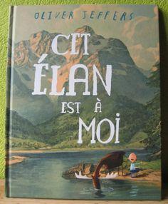Cet élan est à moi Oliver Jeffers Editions Kaléidoscope L'école des Loisirs