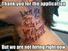 Really, dude?  I didn't think they let you get tattoos when you're drunk... cause you obviously were...