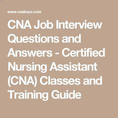 cna job interview questions and answers certified nursing assistant cna classes and training