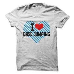 I Love Base JumpingI Love Base Jumpinglove, base, jumping, tee shirt