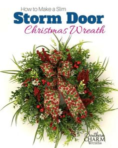 How to make a Slim Storm Door Christmas Wreath | Southern Charm Wreaths