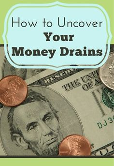 How to Uncover Financial Drains!!  A good review of creating real wealth  basics!!