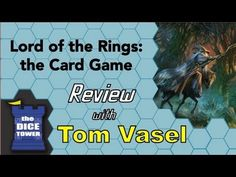 Lord of the Rings Card Game Review - with Tom Vasel  Take a look at this excellent deck builder, you won't be disappointed