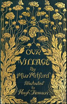 Front cover from Our village, by Mary Russell Mitford, illustrated by Hugh Thomson, London, New York, 1893.