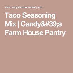Taco Seasoning Mix   Candy's Farm House Pantry