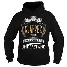 CLAPPER  Its a CLAPPER Thing You Wouldnt Understand  T Shirt Hoodie Hoodies YearName Birthday