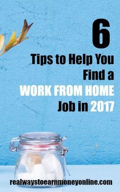 Do you need to find a work from home job in 2017? These 6 tips will put you on the path to success and help you avoid weeding through scams! via @RealWaystoEarn