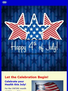 Happy 4th of JULY!!! Here is our holiday weekend Newsletter, full of fun tips and inspiration and an invitation to JOIN a Health Challenge Kicking off July 7th!