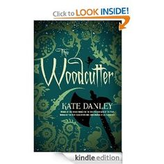 On sale today for $1.99: The Woodcutter by Kate Danley, 346 pages, 4.4 stars, 140 reviews