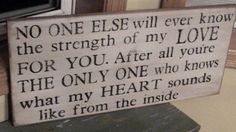 No One Else will ever know the strength of my Love for you. Rustic Aged Weathered Handpainted Sign, Nursery Baby Room on Etsy, $42.00