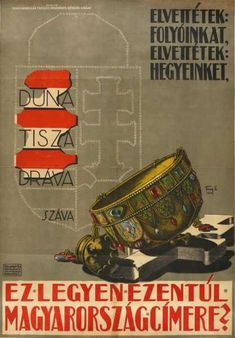 """ (Will this be the coat of arms of Hungary? Irredentist poster, by Lajos Tary. Kiadja: Duna, Tisza, Dráva, Száva (names of the four main rivers of historic Hungary). Old Posters, Illustrations And Posters, Retro Posters, World War Two, Old World, Hungary History, Austro Hungarian, Poster Ads, Teaching History"
