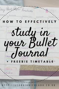 how to study in your bullet journal, how to revise in your bullet journal, bullet journal spreads. How to make a timetable in your Bullet journal with a free printable to help you. Bullet journal for students made easy