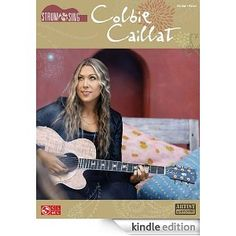 Cherry Lane Colbie Caillat - Strum & Sing Series for Easy Guitar Songb Easy Guitar Songs, Colbie Caillat, Online Music Stores, If I Stay, Singing, Kindle, Queens, Diva, Capri