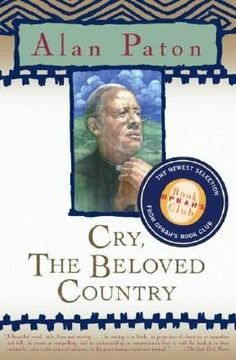 Cry, the Beloved Country.  I read this in high school and it remains one of my favorite books of all time.