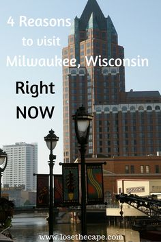 4 Reasons to visit Milwaukee, Wisconsin right now