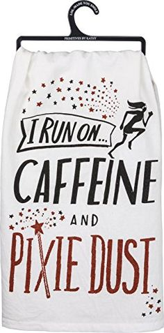 Primitives by Kathy Glitter Kitchen Towel - I Run On Caffine and Pixie Dust