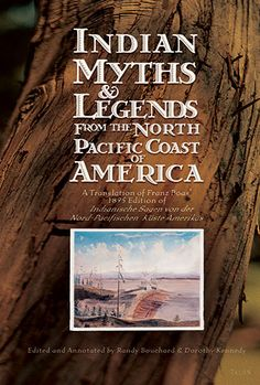 """""""Indian Myths and Legends from the North Pacific Coast of America"""" by Randy Bouchard, Dorothy Kennedy - shortlisted for the 2003 Roderick Haig-Brown Regional Prize"""