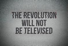 The Revolution Will Not Be Televised. (Gil Scott Heron) Posted on Φεβρουαρίου Refugees, Invisible Children, Gil Scott Heron, Military Coup, Anarchism, Freedom Of Speech, Revolutionaries, Writing Prompts, Decir No