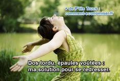 Dos Tordu, Épaules Voûtées : ma Solution pour se Redresser.