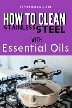 How to clean stainless steel with essential oils. Use less cleaning chemcials and get the same great germ free clean using essential oils. How to clean stainless steel with essential oils Natural Cough Remedies, Natural Health Remedies, Natural Cures, Herbal Remedies, Natural Cleaning Recipes, Homemade Cleaning Products, Natural Cleaning Products, Herbal Cure, Health And Wellness