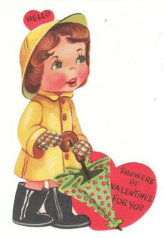 """Girl in a yellow rain slicker - vintage Valentine. """"Hello - showers of Valentines for you."""""""