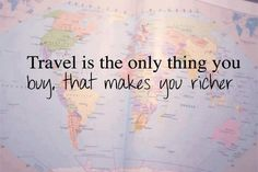 Travel is the only thing you buy that makes you richer... @JP Benedict