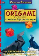 Origami papiroflexia : creativas figuras de papel / Paulo D'Alba