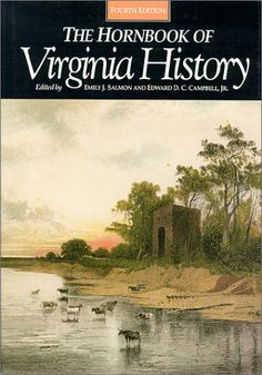 The Hornbook of Virginia History: A Ready-Reference Guide to the Old Dominion's People, Places, and Past by Library of Virginia,http://www.amazon.com/dp/0884901777/ref=cm_sw_r_pi_dp_hEUitb1NHQZXBGRP