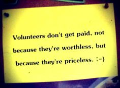 Oh so true! We value all #volunteers, even though they are priceless