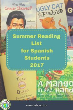 Summer Reading List with a Spanish Flavor for Children and Families 2017 Send home a list of Spanish related/ themed books for your students to read over summer vacation! Mundo de Pepita, Resources for Teaching Spanish to Children