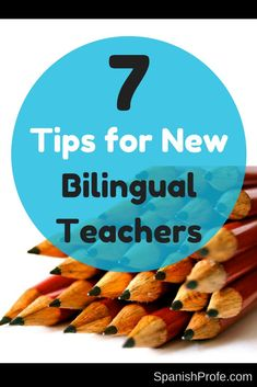 Article with seven tips and ideas for new bilingual and Spanish immersion teachers-- planning, organization, procedures and lesson plans.