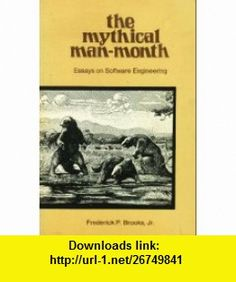 Mythic Man-Month, The. Essays on Software Engineering Frederick P. Brooks ,   ,  , ASIN: B000OKXZ26 , tutorials , pdf , ebook , torrent , downloads , rapidshare , filesonic , hotfile , megaupload , fileserve