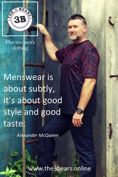 Menswear is about subtlety. It's about good style and good taste. – The 3Bears