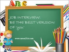 JOB INTERVIEW: BE THE BEST VERSION OF 'you'