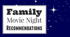 Family Movie Night Recommendations