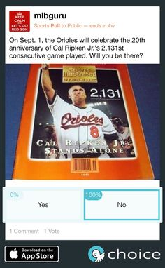 Cal Ripken Jr. will throw out the first ball of the game on Sept. 1 when the @orioles play the Rays. #choice choiceapp.co