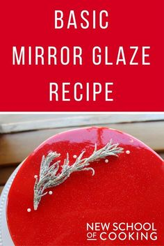 Chef Briana shares her easy mirror glaze recipe for cakes!