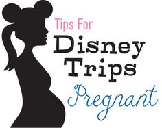 Tips for Disney Vacations while pregnant.  because you just never know...