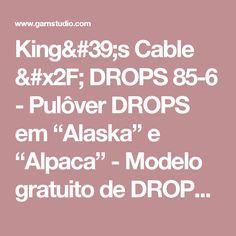 """King's Cable / DROPS 85-6 - Pulôver DROPS em """"Alaska"""" e """"Alpaca"""" - Modelo gratuito de DROPS Design"""