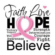 Breast Cancer Awareness ~ Faith Love HOPE Victory Strength Support Determination Win Courage Awareness Fight Believe ~ # A Fight for Cancer Quotes For Cancer Patients, Breast Cancer Quotes, Breast Cancer Survivor, Breast Cancer Awareness, Breast Cancer Inspiration, Breast Cancer Support, Journey Quotes, Indiana, At Least