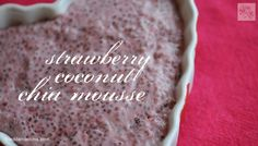 Vegan strawberry coconut chia mousse